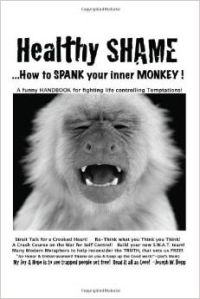 Healthy Shame! ...How to Spank Your Inner Monkey