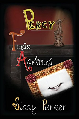 Percy Finds a Girlfriend by Sissy Parker