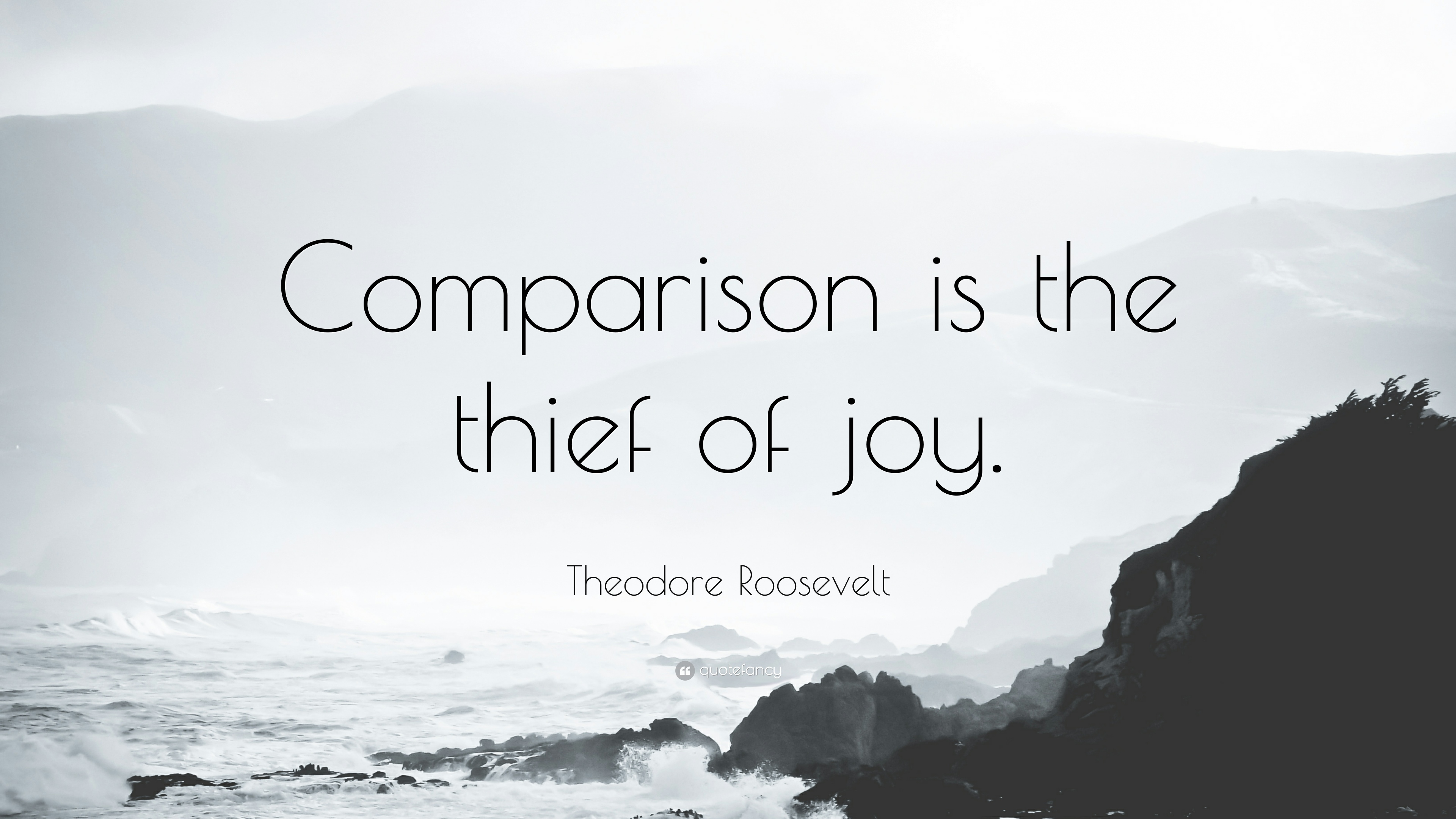 theodore roosevelt comparison is the thief of joy