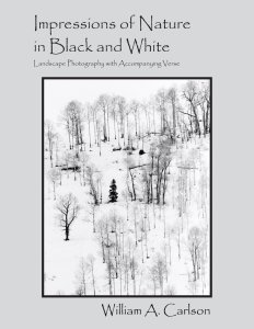 Impressions of Nature in Black and White by Wiliam Carlson