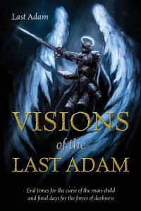 visions of the last adam