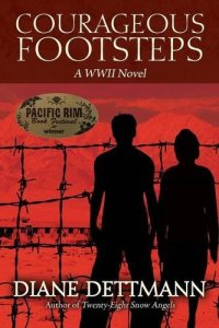 Courageous Footsteps: A WWII Novel diane dettmann