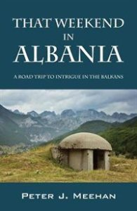 that weekend in albania peter meehan