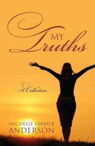 my truths a collection michelle farmer anderson