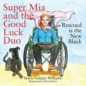 super mia and the good luck duo - rescued is the new black by marie-yolaine williams