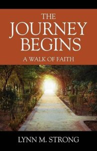 The Journey Begins A Walk of Faith by Lynn M. Strong