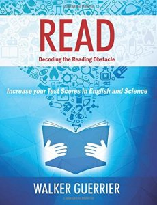 Read: Decoding the Reading Obstacle - Increase Your Test Scores in Reading and Science by Walker Guerrier