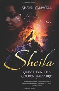 Sheila: Quest for the Golden Sapphire Shawn Caldwell
