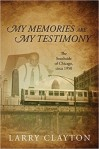 my memories are my testimony larry clayton