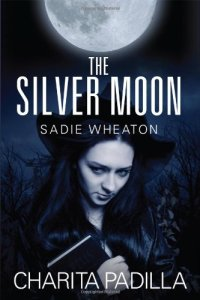 the silver moon sadie wheaton charita padilla