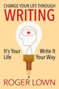 change your life through writing roger lown