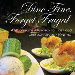 dine fine forget frugal cookbook jonathan keoni ho
