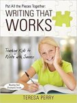 Put All the Pieces Together: Writing That Works, by Teresa Perry
