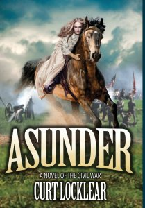 asunder: a novel of the civil war by curt locklear
