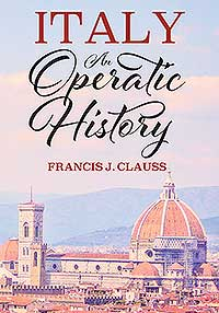 italy an operatic history by francis clauss
