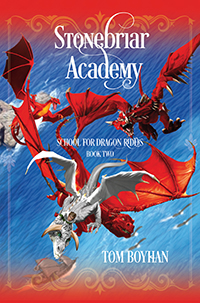 stonebriar academy school for dragon riders book two by tom boyhan