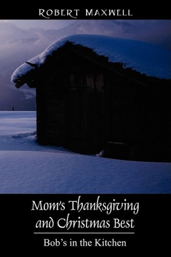 om's Thanksgiving and Christmas Best by Robert Maxwell.