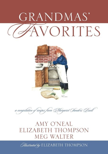 Grandma's Favorites Amy O'Neal Elizabeth Thompson Meg Walter