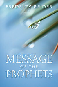 Message of the prophets fredrick reider