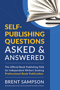 self publishing questions: asked and answered by brent sampson