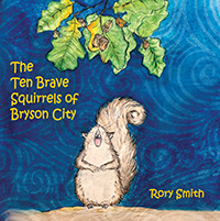 the ten brave squirrels of bryson city rory smith