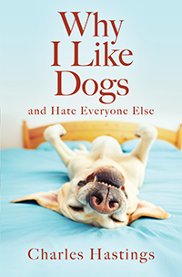 why I like dogs and hate everyone else charles hastings