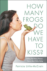 how many frogs do we have to kiss patricia little-mccrain