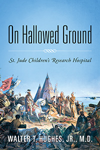 on hallowed ground st. jude children's research hospital walter hughes