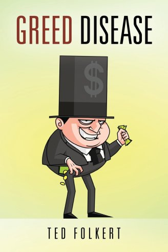 greed disease by ted folkert