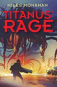 miles monahan titanus' rage