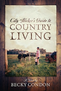 city slicker's guide to country living becky condon