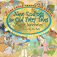 if you could change the ending new endings for old fairy tales moshe sonnheim