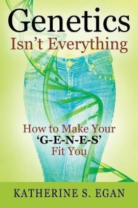 genetics isn't everything katherine egan