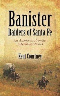 Banister - Raiders of Santa Fe Kent Courtney