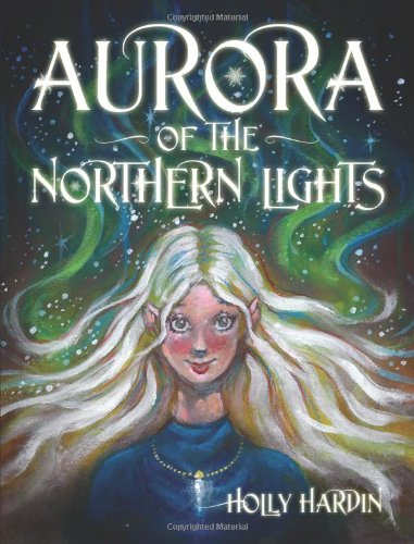 aurora of the northern lights holly hardin