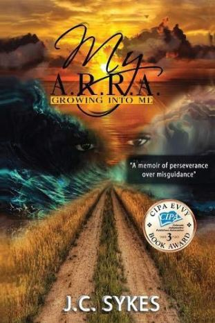 My A.R.R.A.: Growing Into Me J.C. Sykes